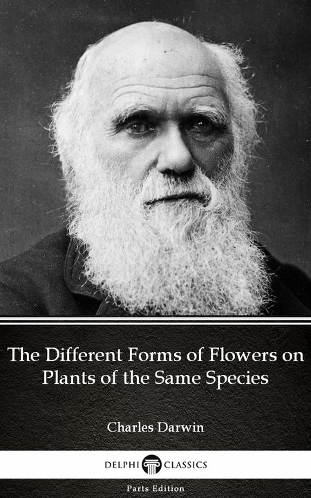 The Different Forms of Flowers on Plants of the Same Species by Charles Darwin -