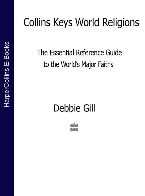 World Religions: The esential reference guide to the world's major faiths (Colli