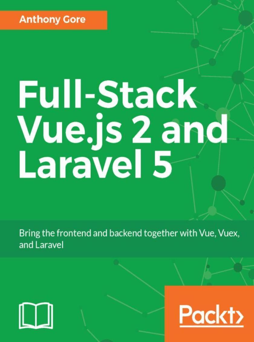 Full-Stack Vue.js 2 and Laravel 5