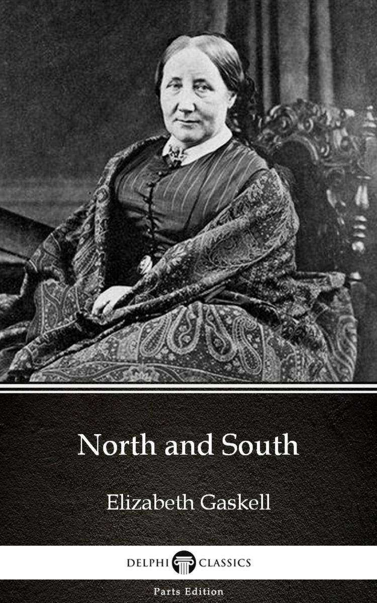 North and South by Elizabeth Gaskell - Delphi Classics (Illustrated)