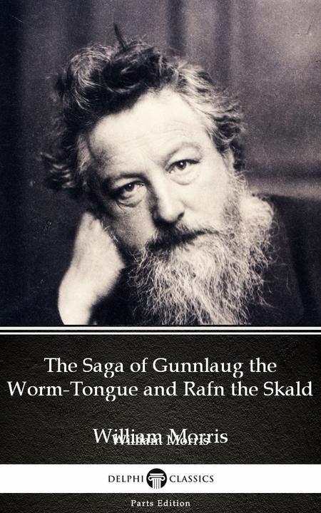 The Saga of Gunnlaug the Worm-Tongue and Rafn the Skald by William Morris
