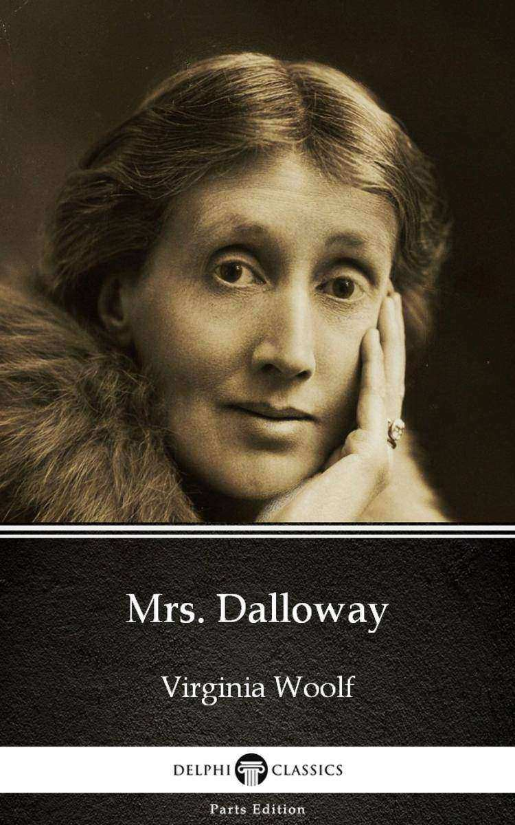 Mrs. Dalloway by Virginia Woolf - Delphi Classics (Illustrated)