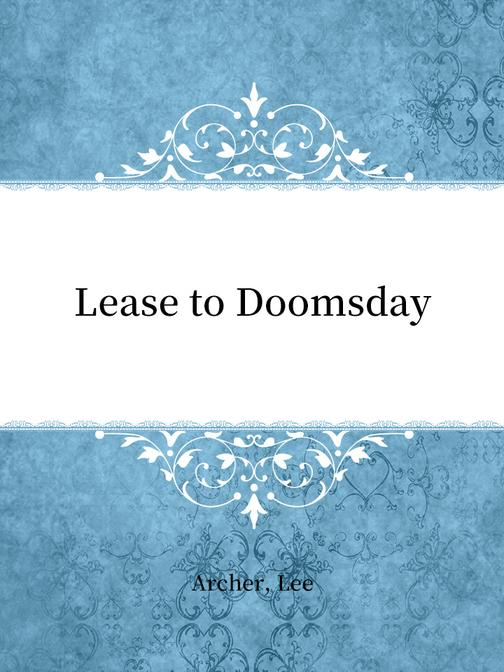 Lease to Doomsday