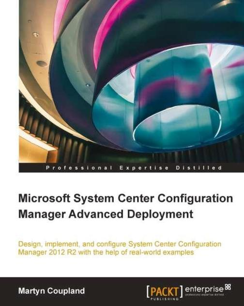 Microsoft System Center Configuration Manager Advanced Deployments