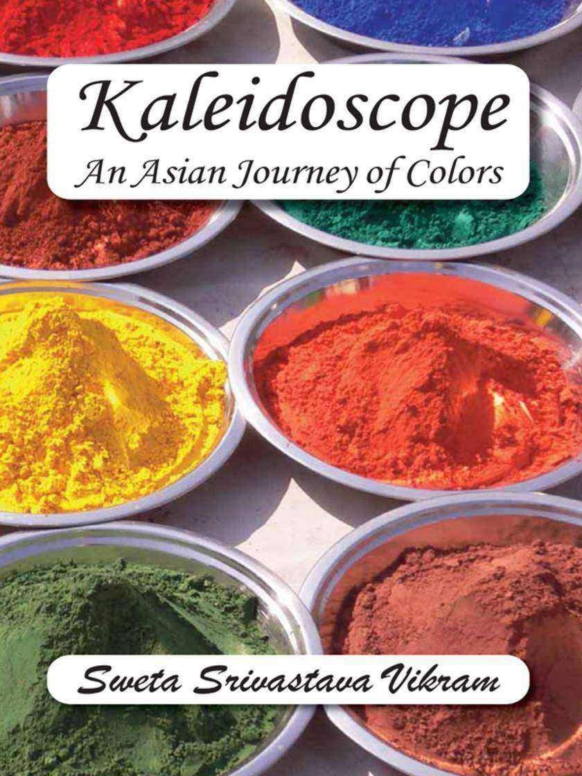 Kaleidoscope:An Asian Journey with Colors
