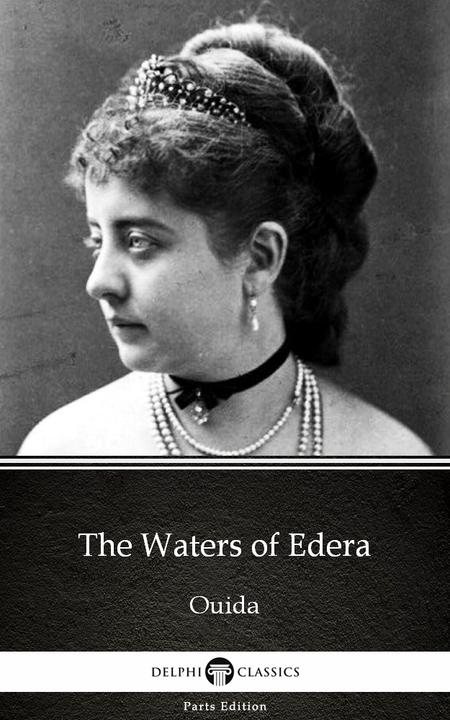 The Waters of Edera by Ouida - Delphi Classics (Illustrated)