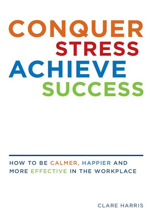 Conquer Stress Achieve Success