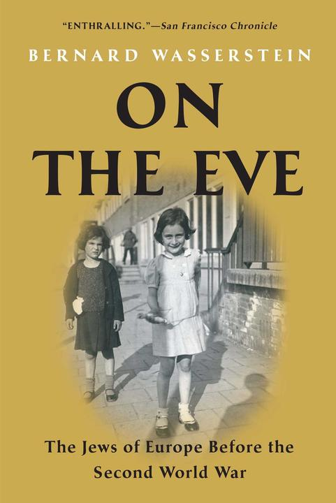 On the Eve:The Jews of Europe Before the Second World War
