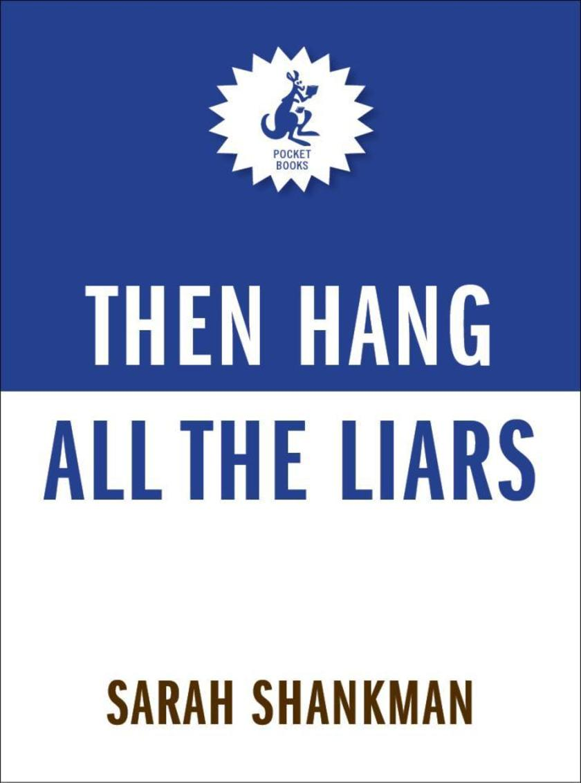 Then Hang All the Liars
