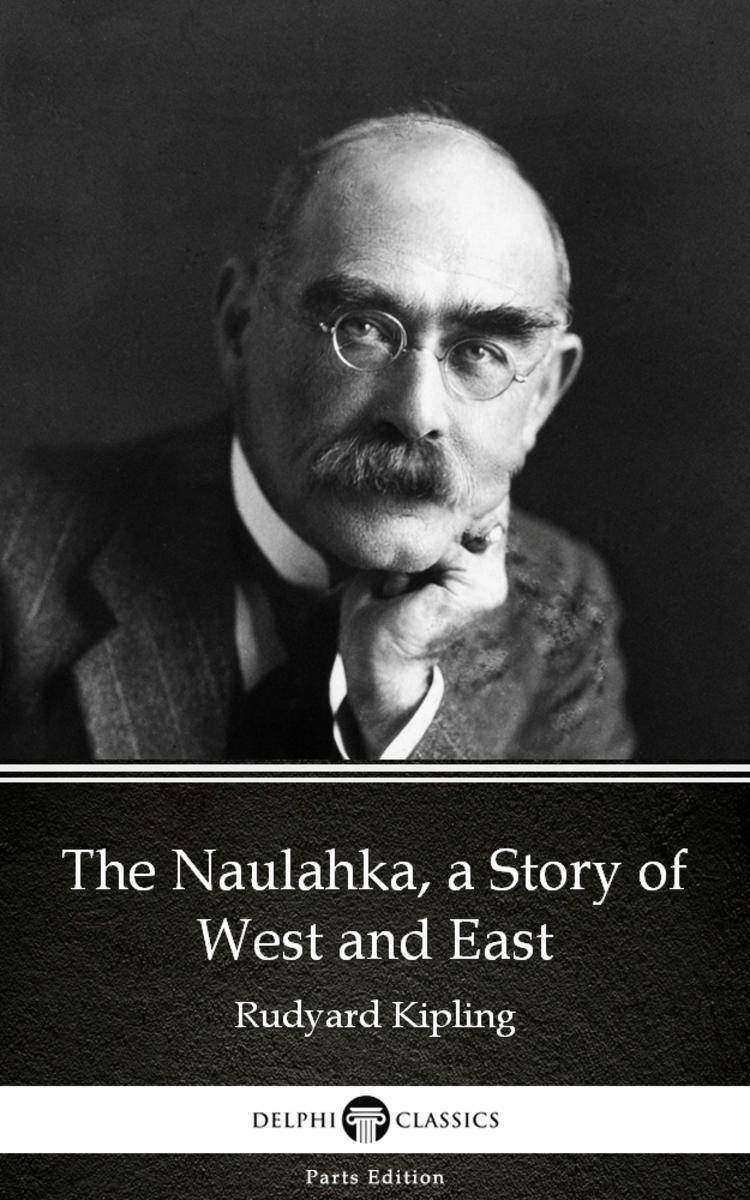 The Naulahka, a Story of West and East by Rudyard Kipling - Delphi Classics (Ill