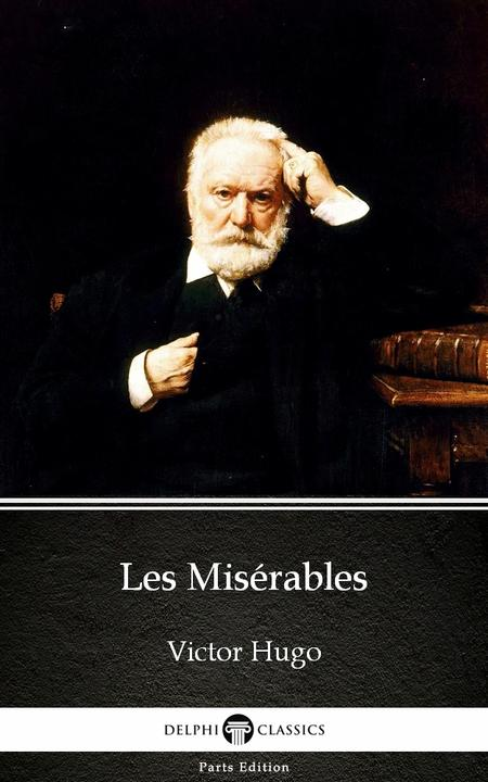 Les Misérables by Victor Hugo - Delphi Classics (Illustrated)