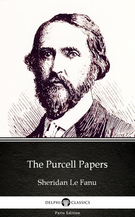The Purcell Papers by Sheridan Le Fanu - Delphi Classics (Illustrated)