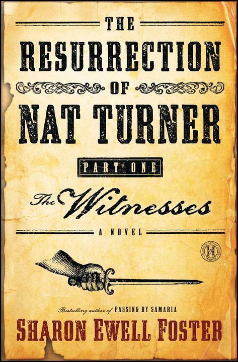 The Resurrection of Nat Turner, Part 1: The Witnesses