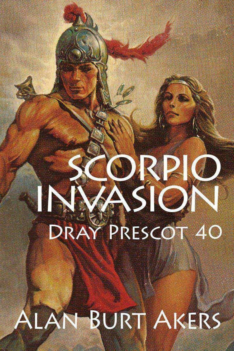 Scorpio Invasion: Dray Prescot 40