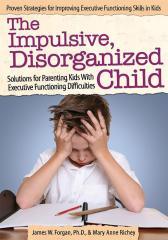 The Impulsive, Disorganized Child