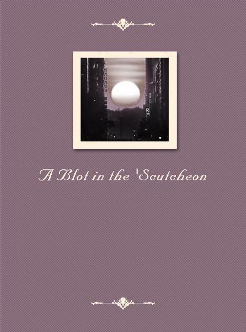 A Blot in the Scutcheon