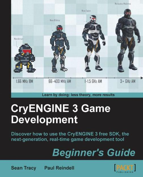 CryENGINE 3 Game Development:Beginner's Guide