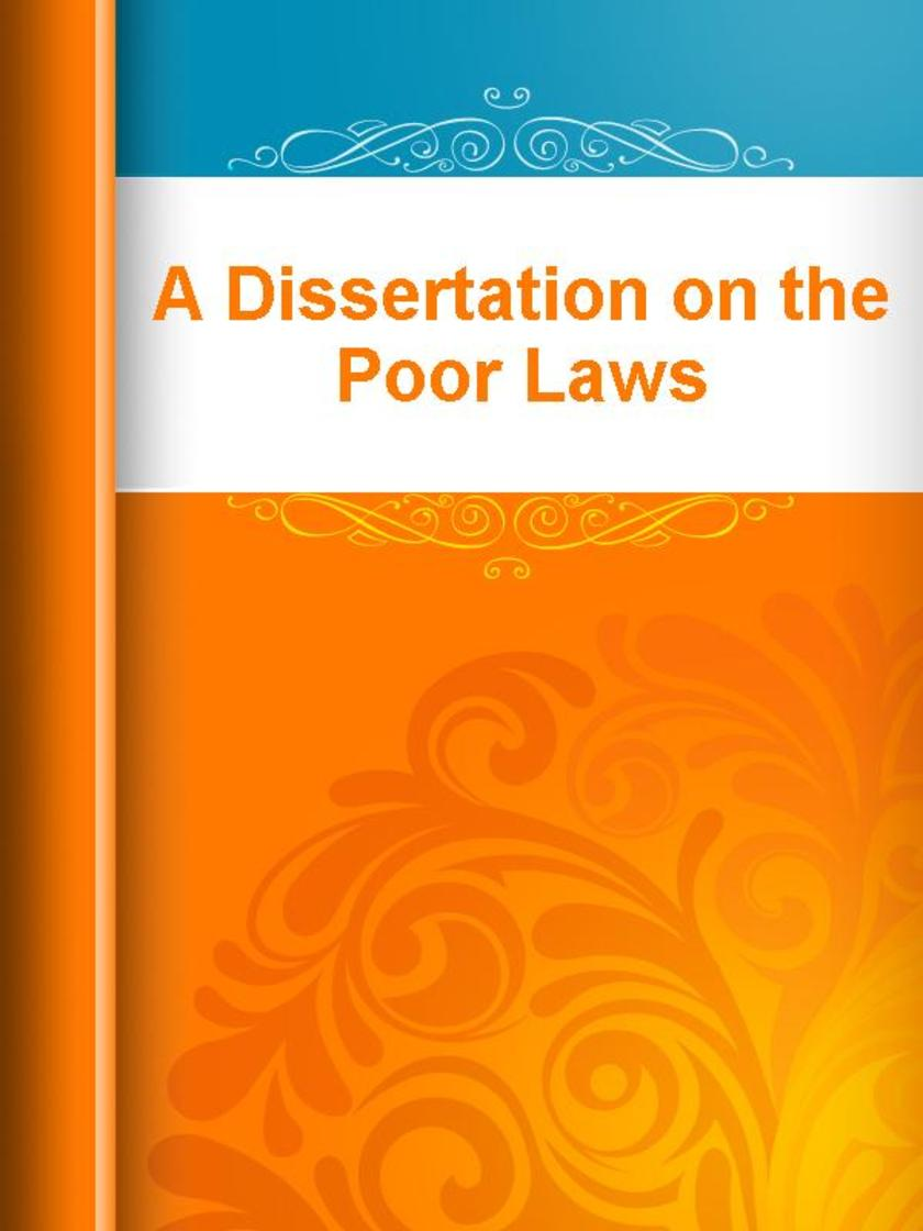 A Dissertation on the Poor Laws