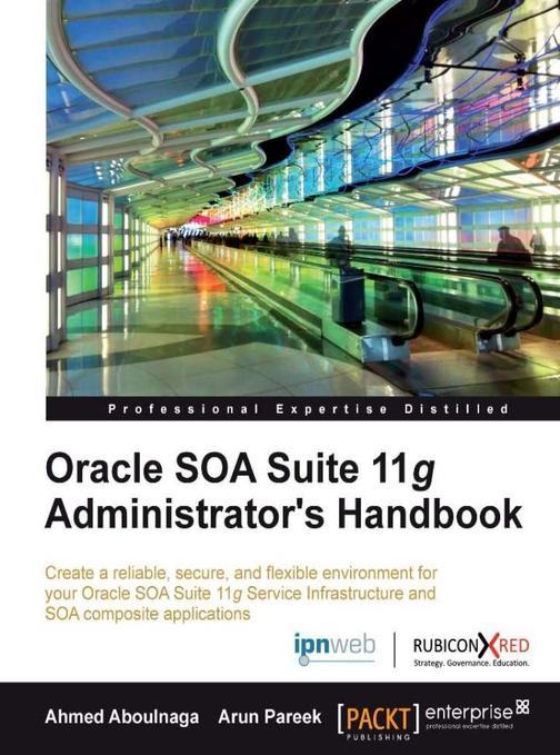 Oracle SOA Suite 11g Administrator's Handbook