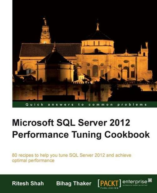 Microsoft SQL Server 2012 Performance Tuning Cookbook