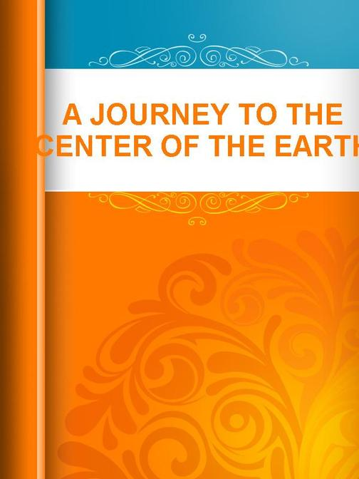 A Journal to The Center of The Earth