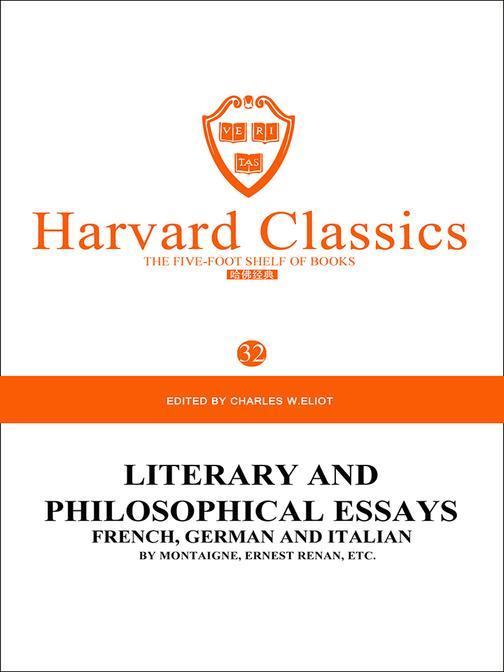 百年哈佛经典第32卷:文学和哲学名家随笔(英文原版)