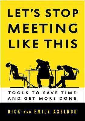 Let's Stop Meeting Like This停止这样的会议吧