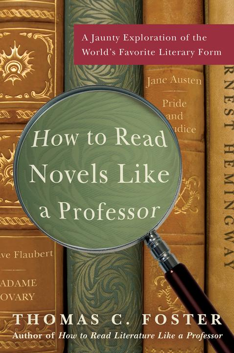 How to Read Novels Like a Professor