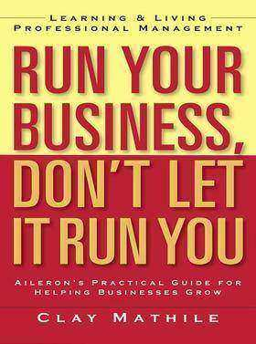 Run Your Business, Don't Let It Run You掌握你的生意,而不是被掌握