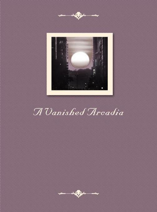 A Vanished Arcadia