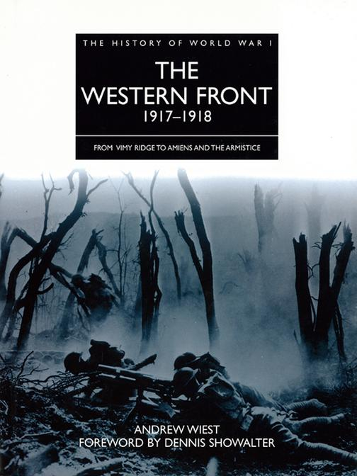 The Western Front 1917–1918: From Vimy Ridge to Amiens and the Armistice