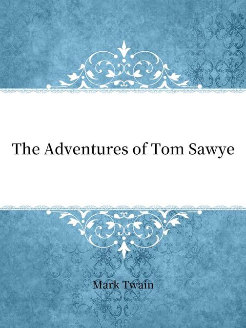 The Adventures of Tom Sawyer(汤姆·索亚历险记)