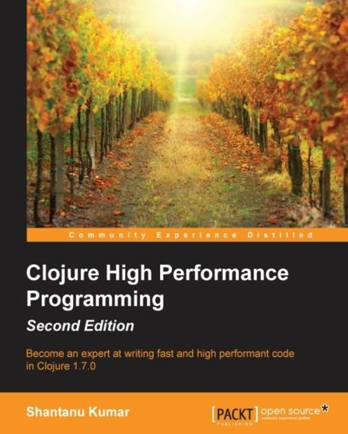 Clojure High Performance Programming - Second Edition