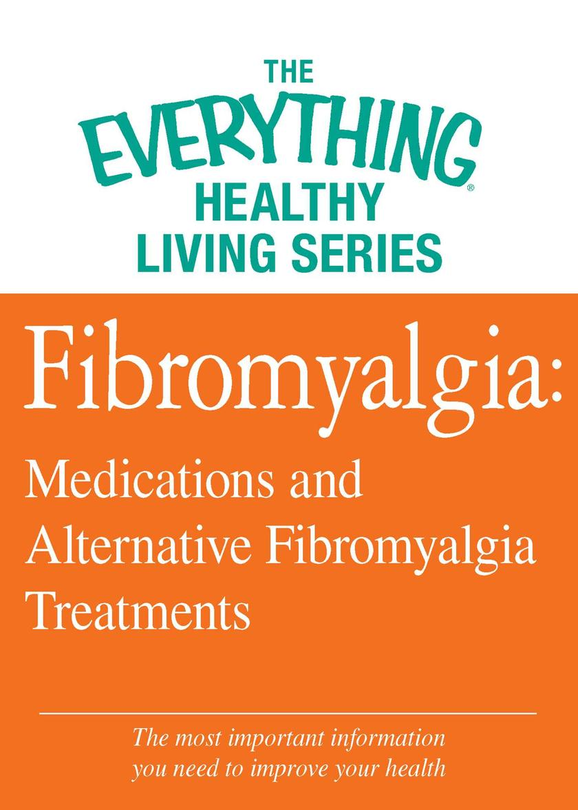 Fibromyalgia: Medications and Alternative Fibromyalgia Treatments