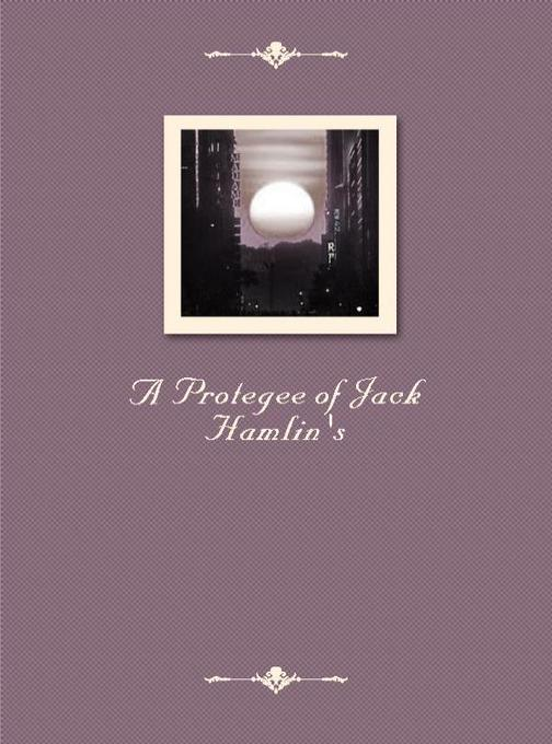 A Protegee of Jack Hamlin's
