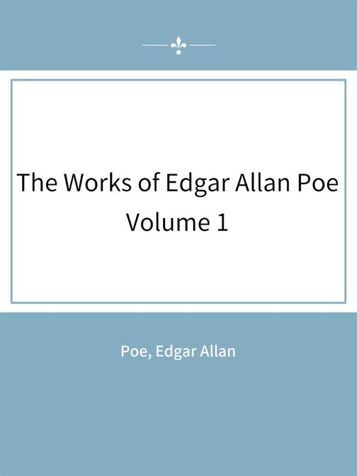 The Works of Edgar Allan Poe:Volume 1