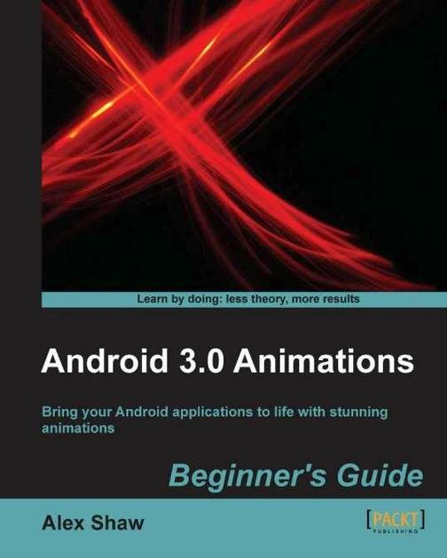 Android 3.0 Animations: Beginner's Guide