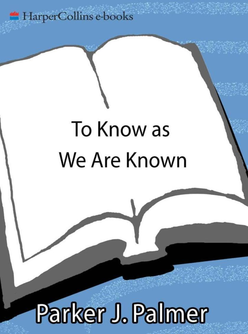 To Know as We Are Known