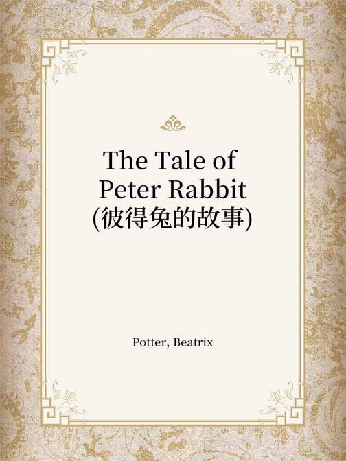 The Tale of Peter Rabbit(彼得兔的故事)