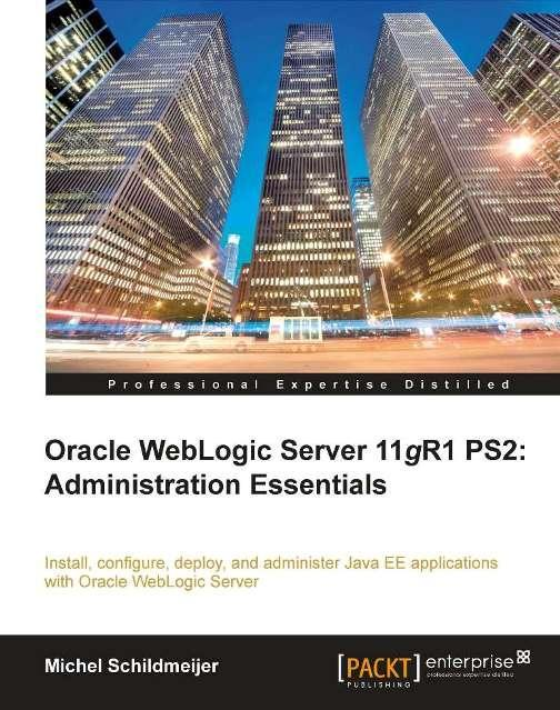 Oracle Weblogic Server 11gR1 PS2: Administration Essentials