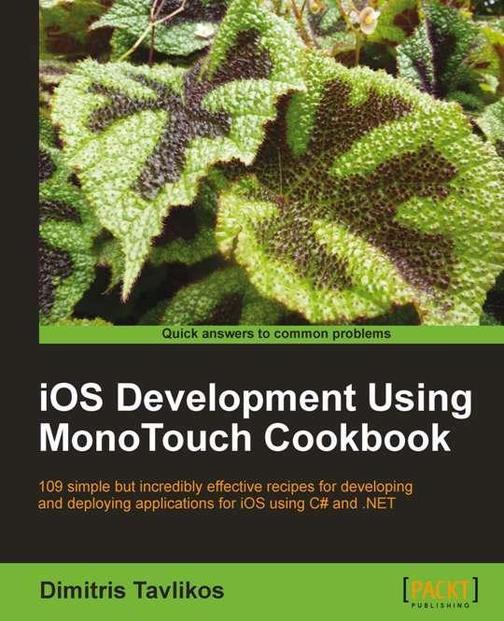 iOS Development using MonoTouch Cookbook