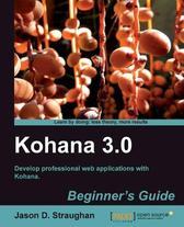 Kohana 3.0 Beginner's Guide