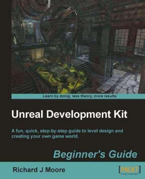 Unreal Development Kit 3: Beginners Guide