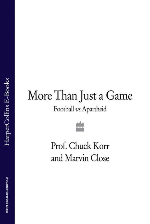 More Than Just a Game: Football v Apartheid