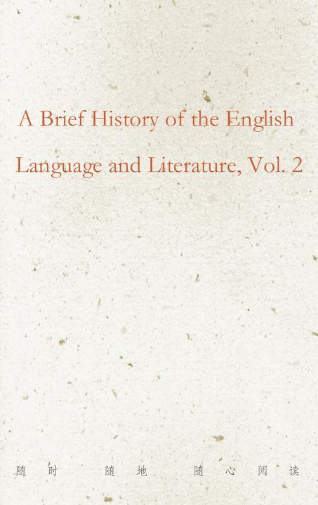 A Brief History of the English Language and Literature, Vol. 2