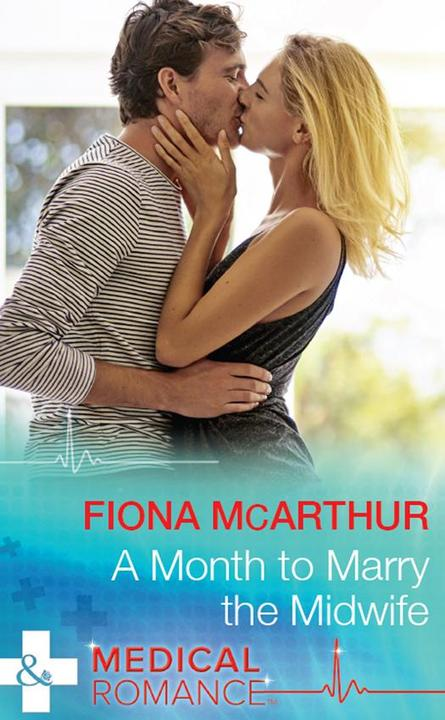 A Month To Marry The Midwife (Mills & Boon Medical) (The Midwives of Lighthouse