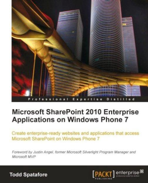 Microsoft SharePoint 2010 Enterprise Applications on Windows Phone 7