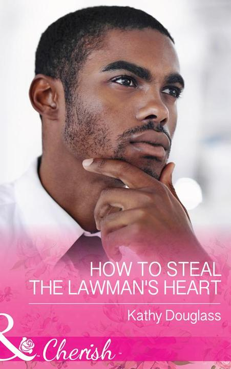 How To Steal The Lawman's Heart (Mills & Boon Cherish) (Sweet Briar Sweethearts,