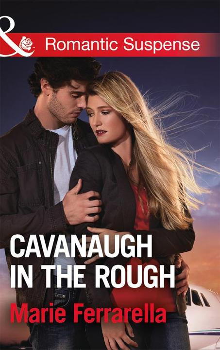 Cavanaugh In The Rough (Mills & Boon Romantic Suspense) (Cavanaugh Justice, Book