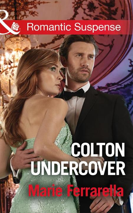 Colton Undercover (Mills & Boon Romantic Suspense) (The Coltons of Shadow Creek,